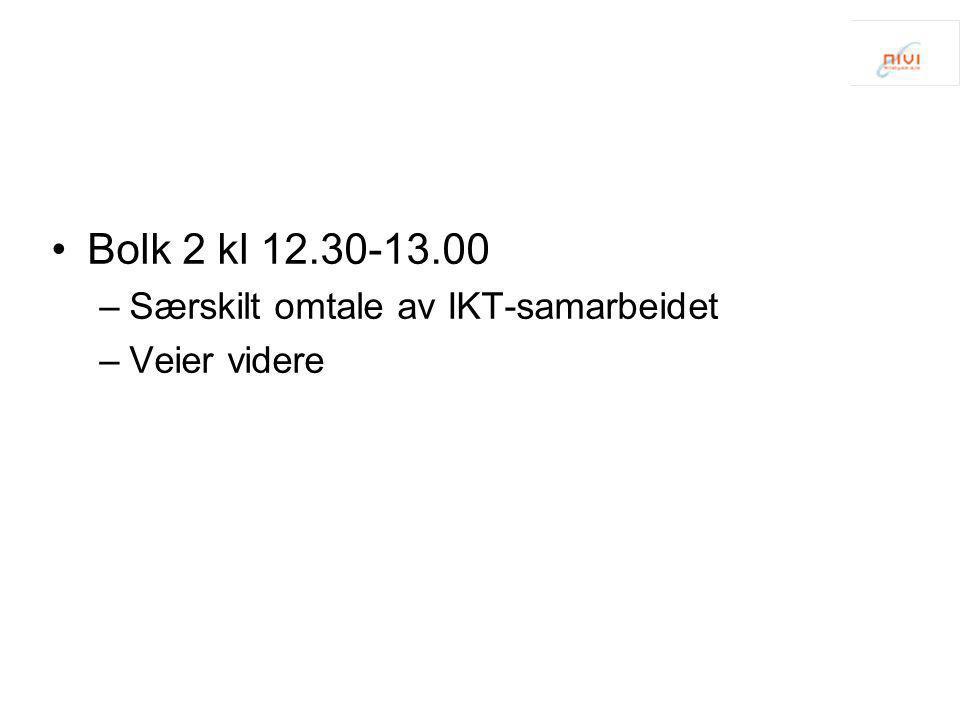 Bolk 2 kl 12.30-13.00 Særskilt omtale av IKT-samarbeidet Veier videre