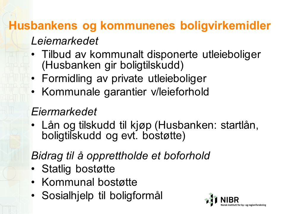 Husbankens og kommunenes boligvirkemidler