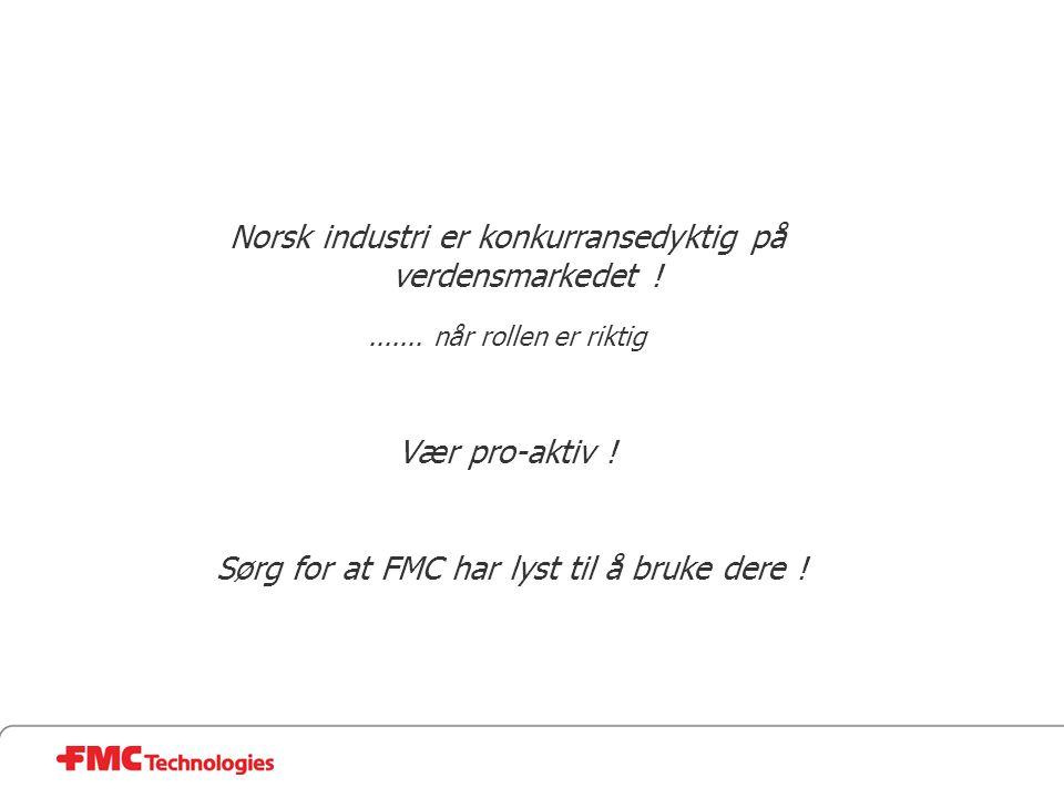 Norsk industri er konkurransedyktig på verdensmarkedet !