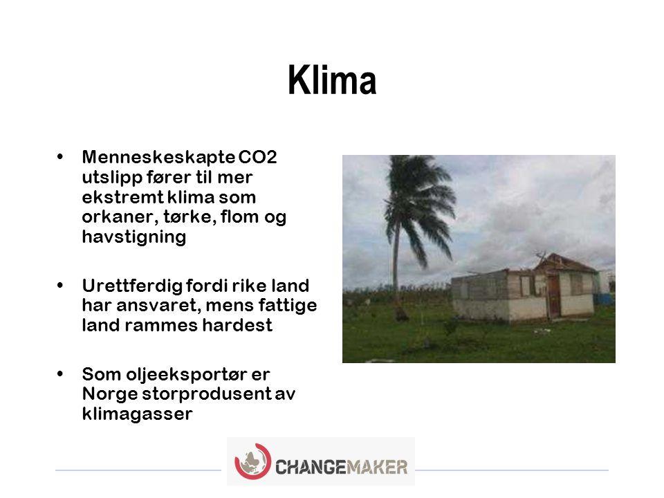 Klima Menneskeskapte CO2 utslipp fører til mer ekstremt klima som orkaner, tørke, flom og havstigning.