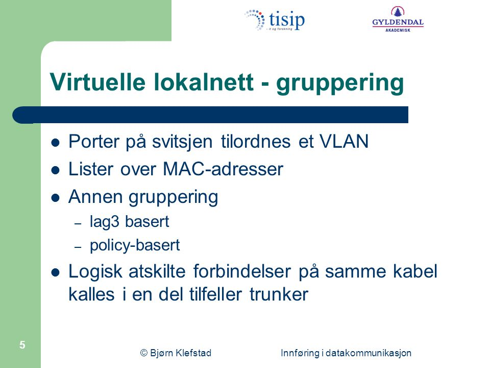 Virtuelle lokalnett - gruppering