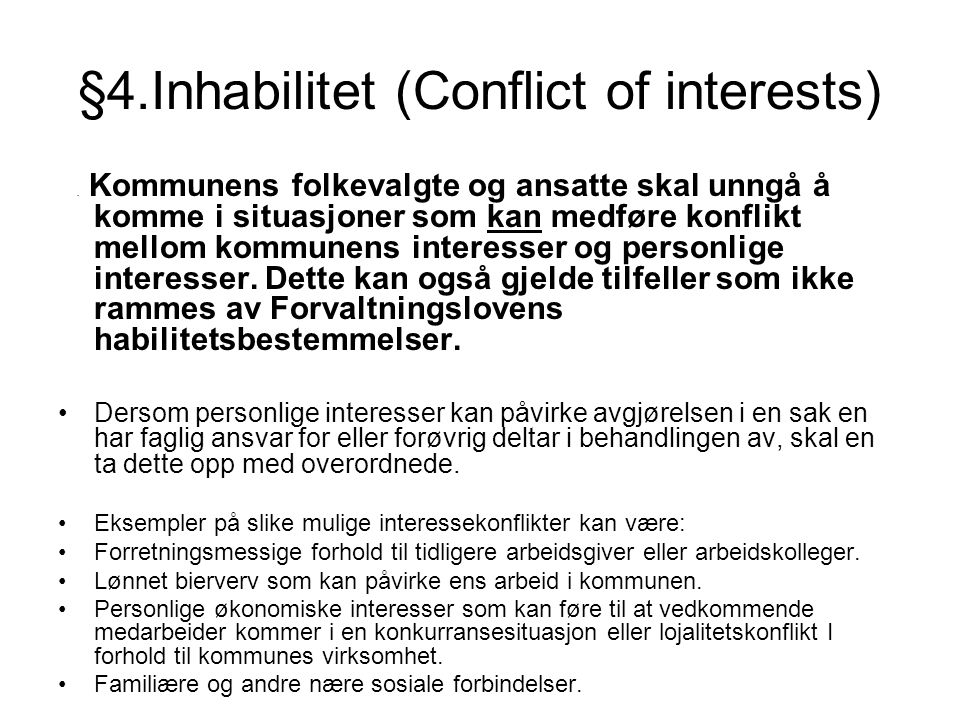 §4.Inhabilitet (Conflict of interests)