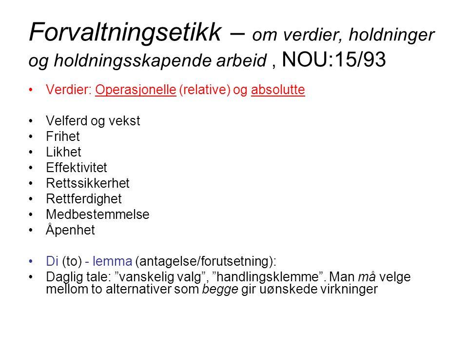 Forvaltningsetikk – om verdier, holdninger og holdningsskapende arbeid , NOU:15/93