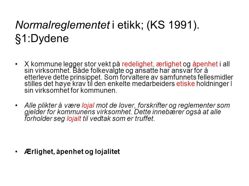 Normalreglementet i etikk; (KS 1991). §1:Dydene