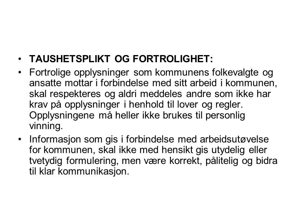 TAUSHETSPLIKT OG FORTROLIGHET: