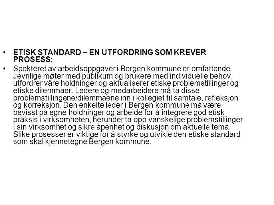 ETISK STANDARD – EN UTFORDRING SOM KREVER PROSESS:
