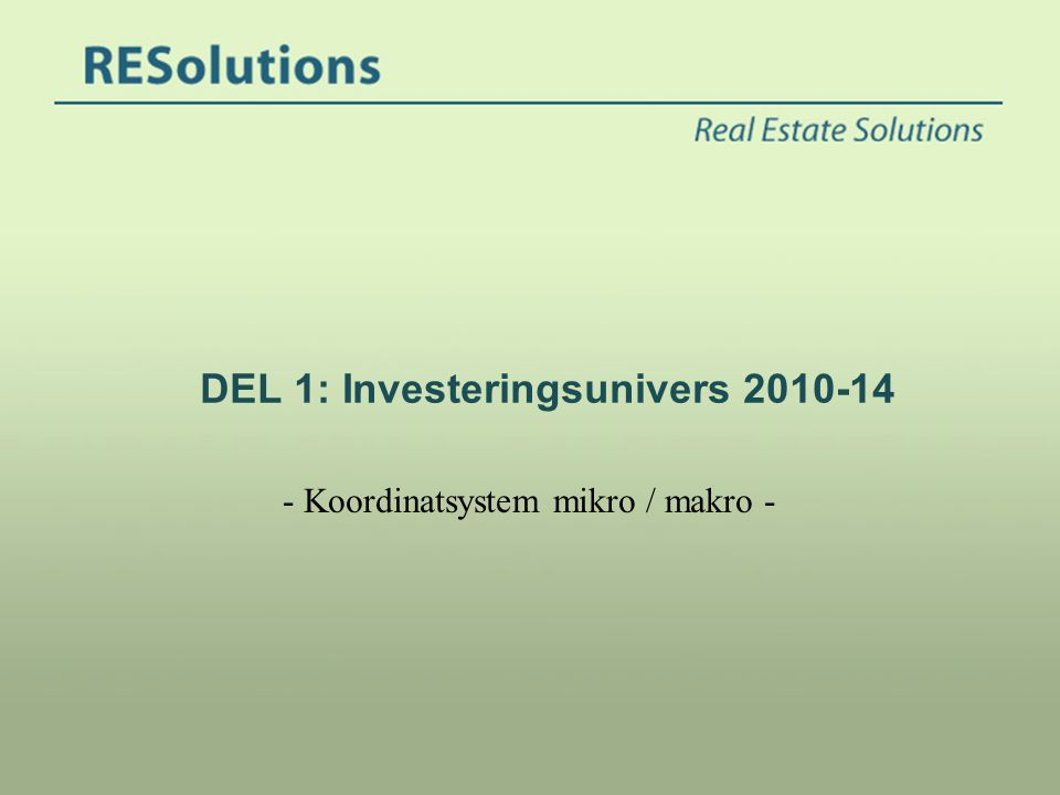 DEL 1: Investeringsunivers 2010-14
