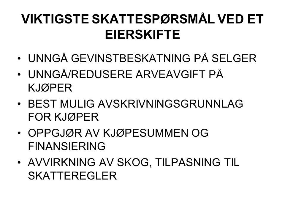 VIKTIGSTE SKATTESPØRSMÅL VED ET EIERSKIFTE
