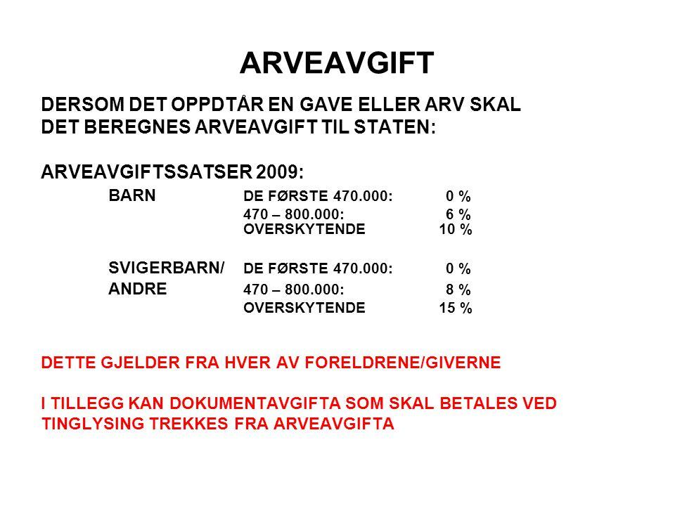 ARVEAVGIFT DERSOM DET OPPDTÅR EN GAVE ELLER ARV SKAL