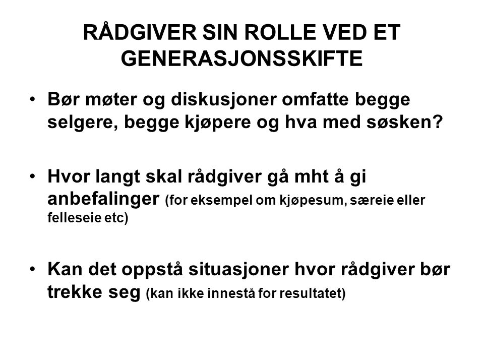 RÅDGIVER SIN ROLLE VED ET GENERASJONSSKIFTE