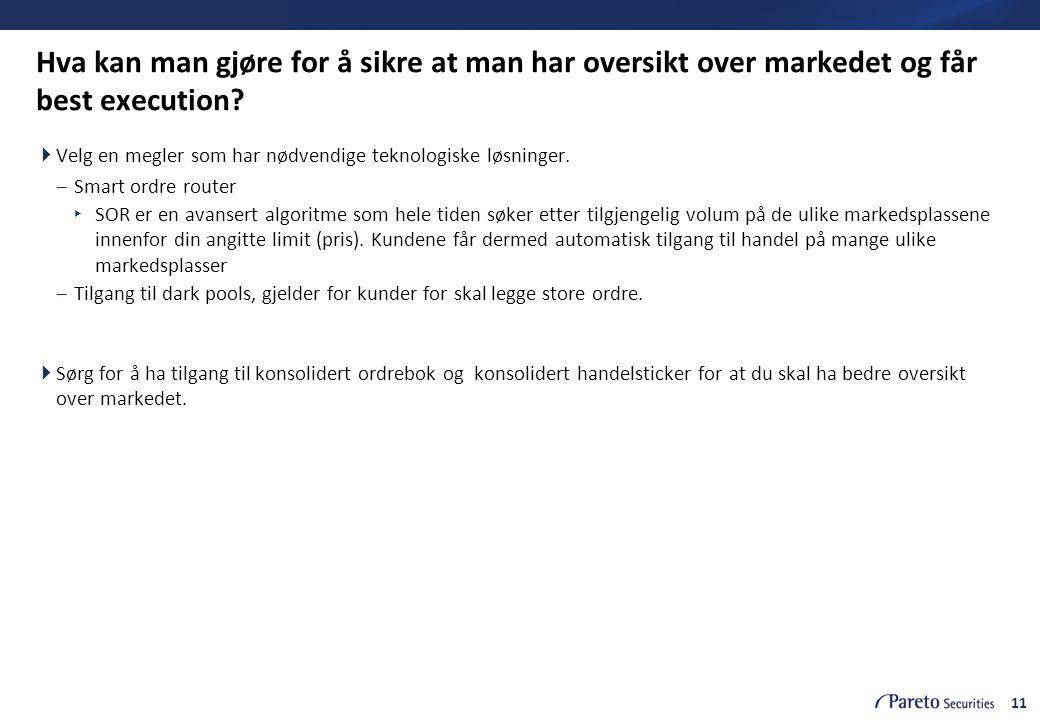 Hva kan man gjøre for å sikre at man har oversikt over markedet og får best execution
