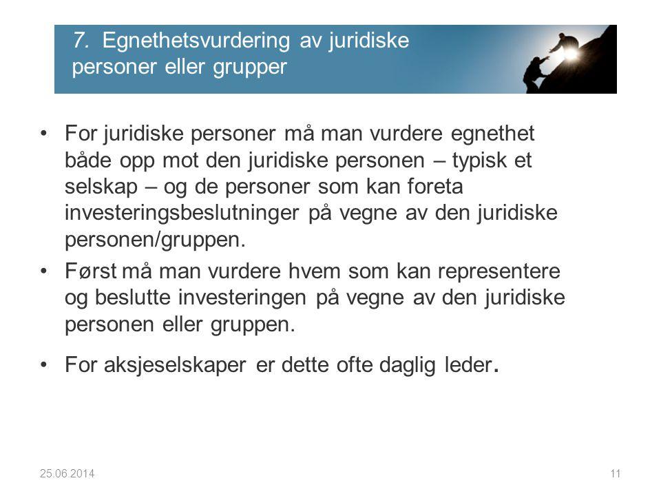 7. Egnethetsvurdering av juridiske personer eller grupper