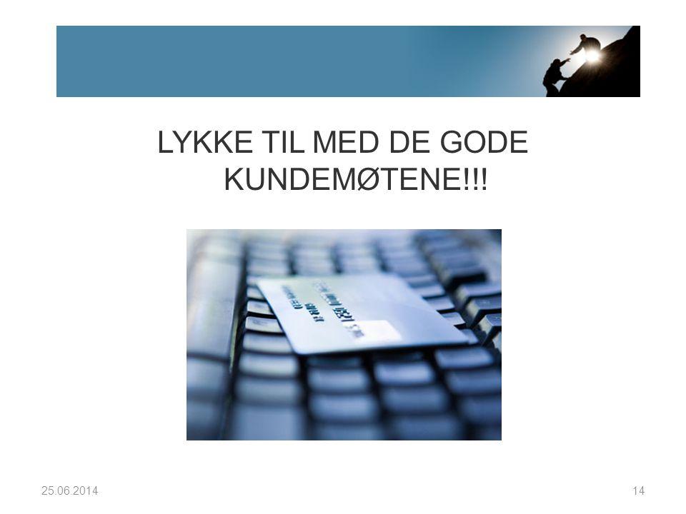 LYKKE TIL MED DE GODE KUNDEMØTENE!!!