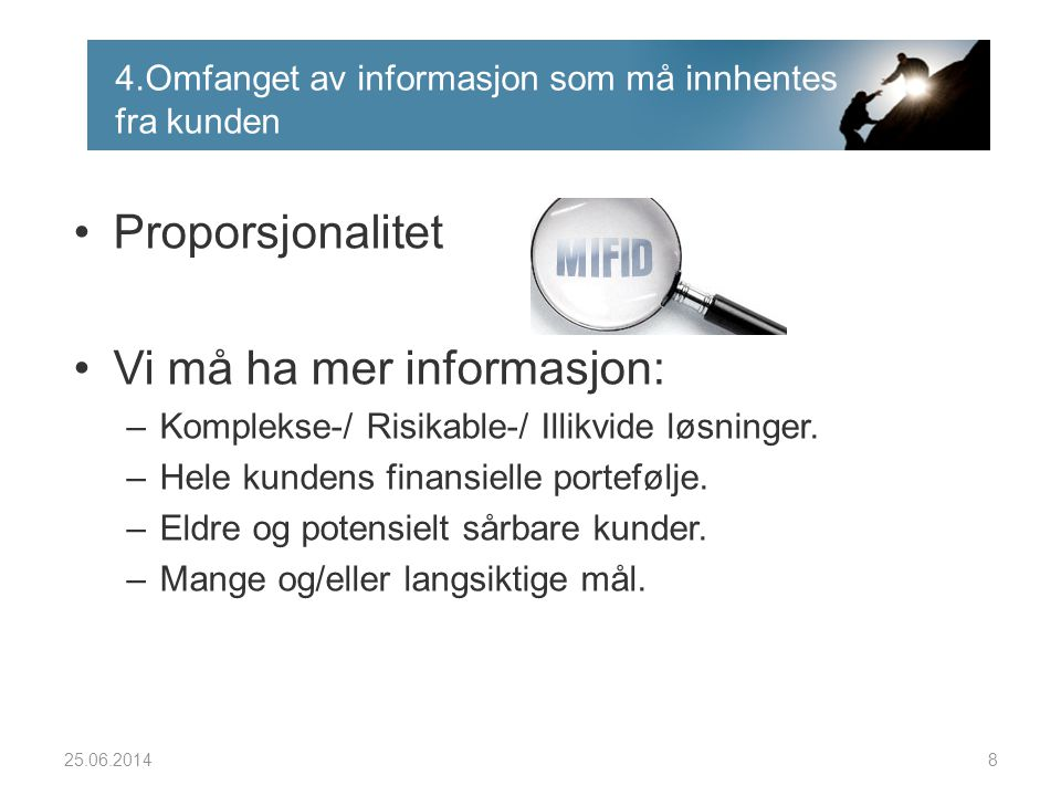 4.Omfanget av informasjon som må innhentes fra kunden