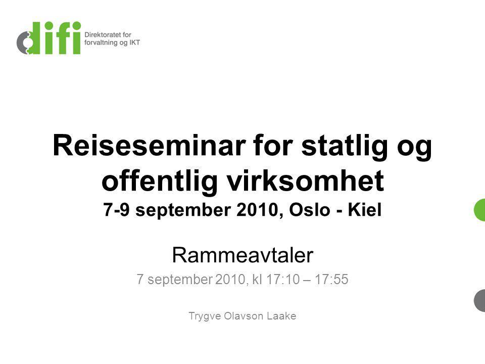 Rammeavtaler 7 september 2010, kl 17:10 – 17:55 Trygve Olavson Laake