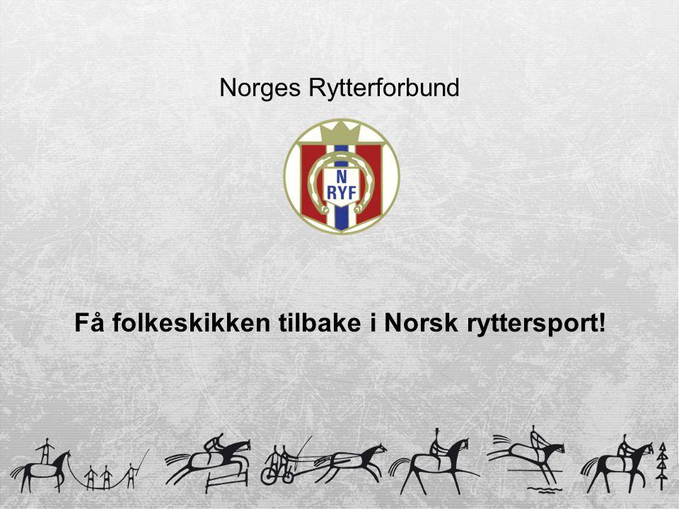 Få folkeskikken tilbake i Norsk ryttersport!