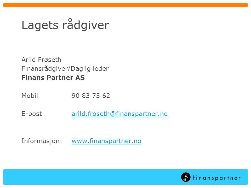Lagets rådgiver Arild Frøseth Finansrådgiver/Daglig leder