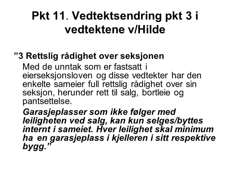 Pkt 11. Vedtektsendring pkt 3 i vedtektene v/Hilde