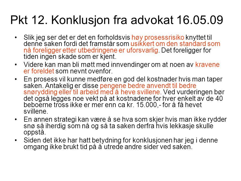 Pkt 12. Konklusjon fra advokat 16.05.09