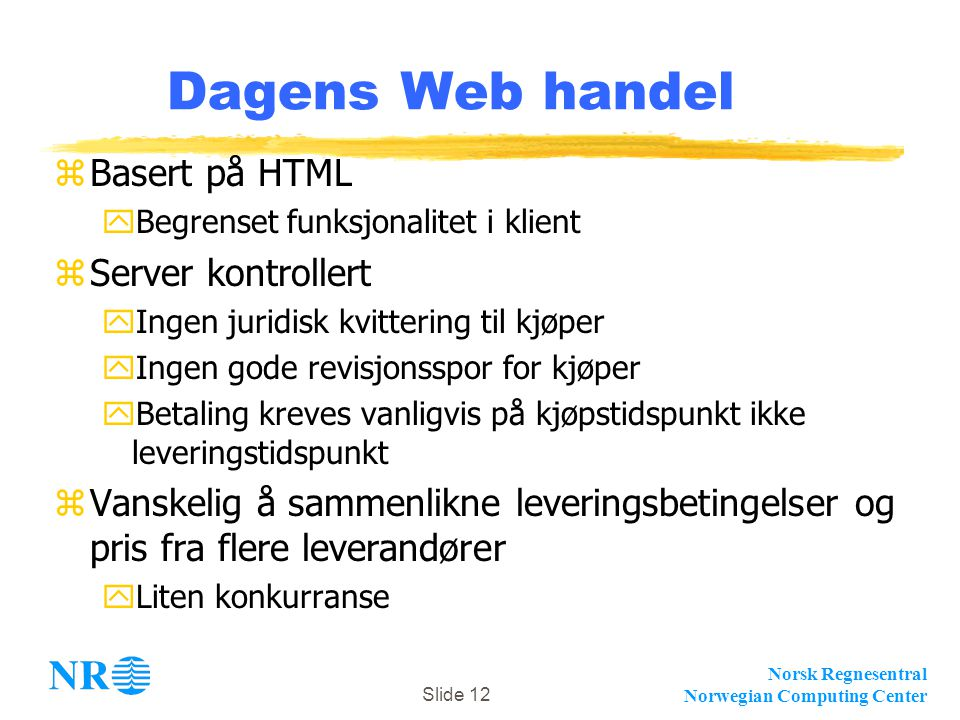 Dagens Web handel Basert på HTML Server kontrollert