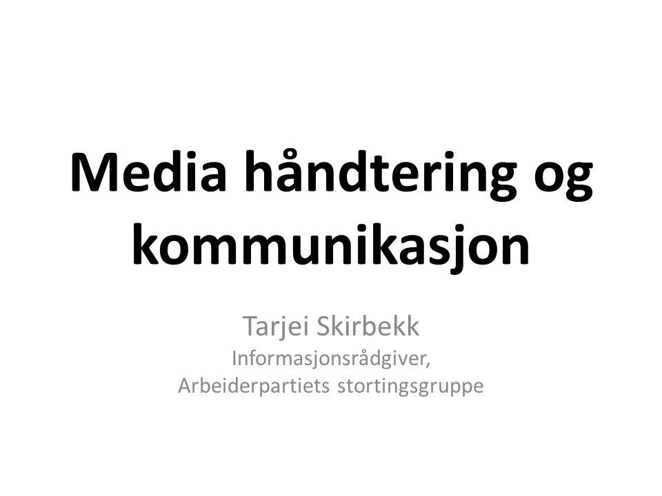 Media håndtering og kommunikasjon