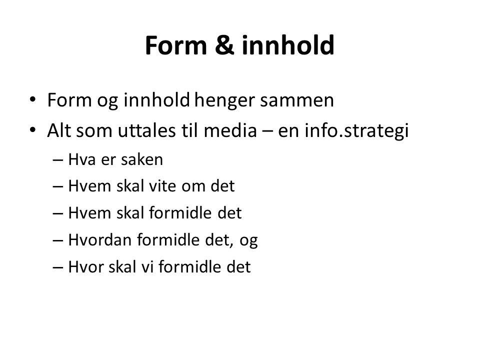 Form & innhold Form og innhold henger sammen