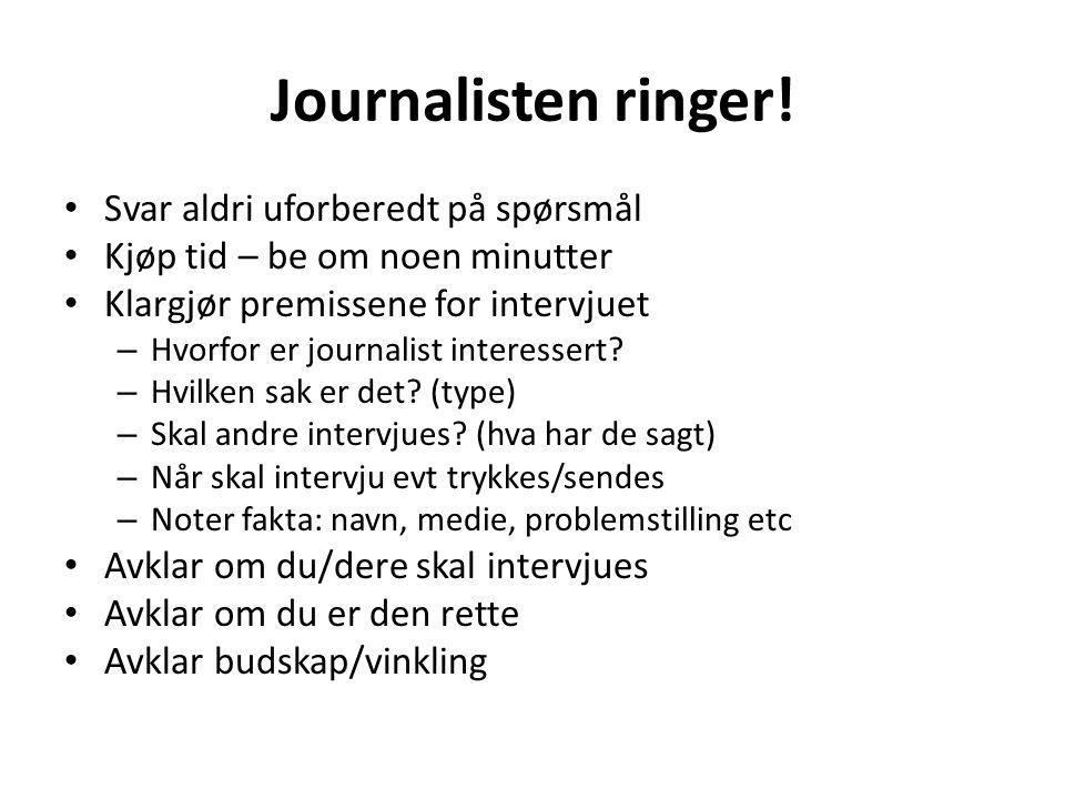 Journalisten ringer! Svar aldri uforberedt på spørsmål