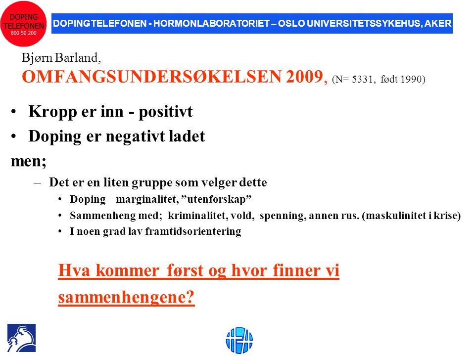 Bjørn Barland, OMFANGSUNDERSØKELSEN 2009, (N= 5331, født 1990)