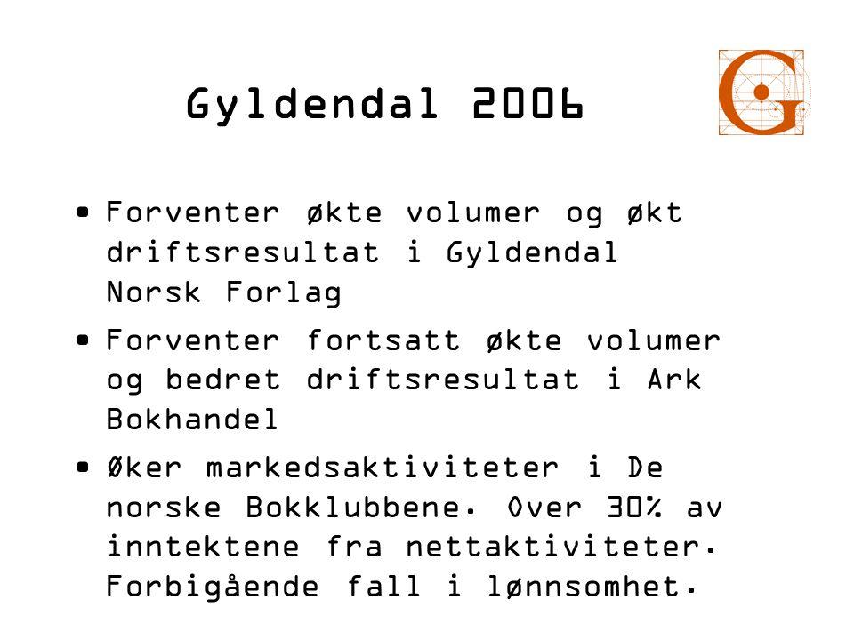 Gyldendal 2006 Forventer økte volumer og økt driftsresultat i Gyldendal Norsk Forlag.