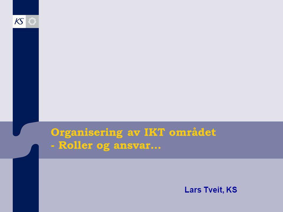 Organisering av IKT området - Roller og ansvar…