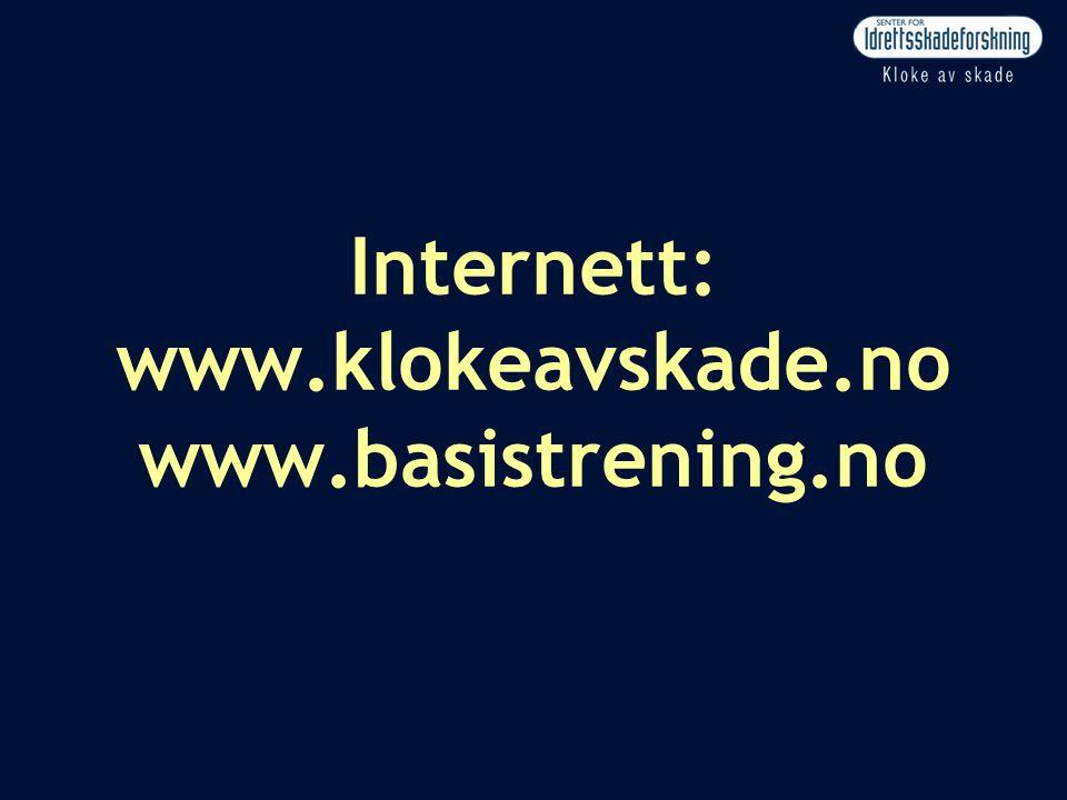 Internett: www.klokeavskade.no www.basistrening.no