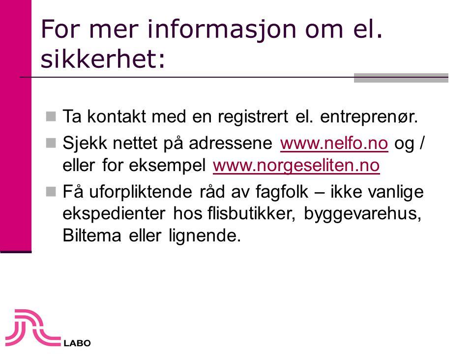 For mer informasjon om el. sikkerhet: