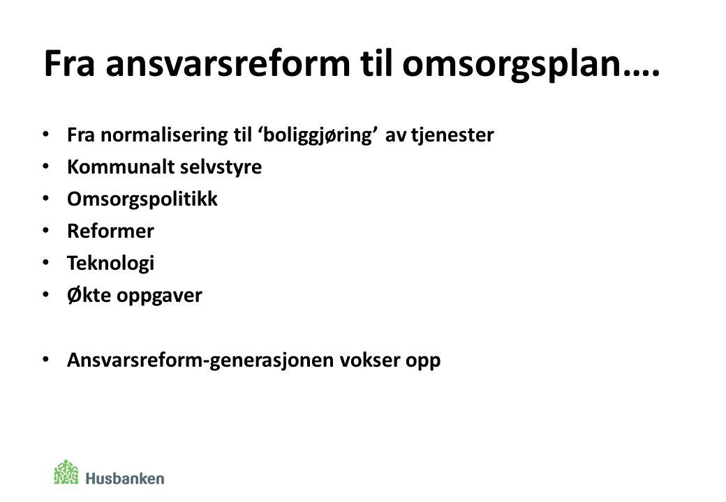 Fra ansvarsreform til omsorgsplan….