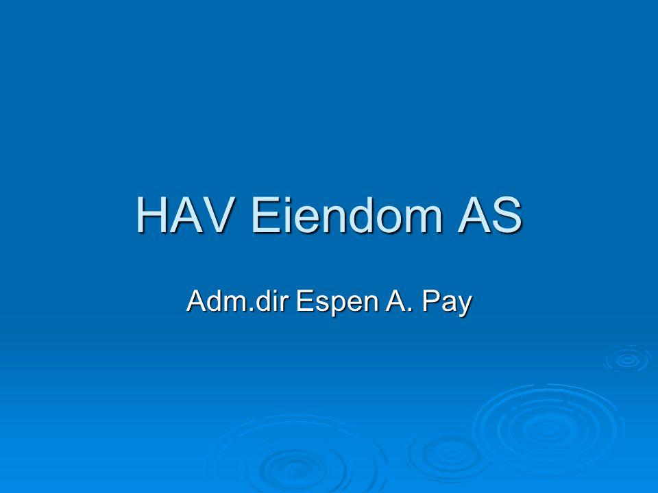 HAV Eiendom AS Adm.dir Espen A. Pay