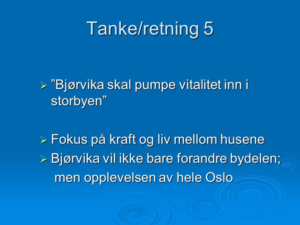 Tanke/retning 5 Bjørvika skal pumpe vitalitet inn i storbyen