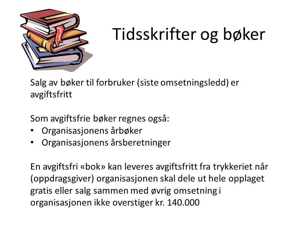 Tidsskrifter og bøker Salg av bøker til forbruker (siste omsetningsledd) er avgiftsfritt. Som avgiftsfrie bøker regnes også: