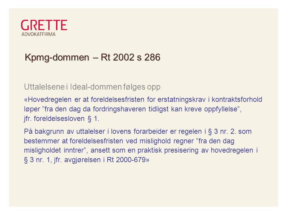 Kpmg-dommen – Rt 2002 s 286 Uttalelsene i Ideal-dommen følges opp.