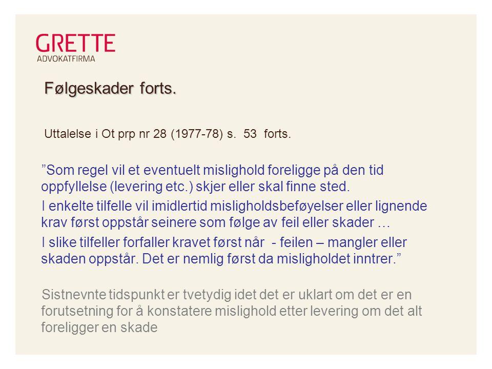 Følgeskader forts. Uttalelse i Ot prp nr 28 (1977-78) s. 53 forts.