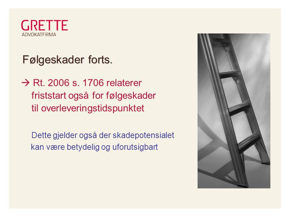 Følgeskader forts.  Rt. 2006 s. 1706 relaterer