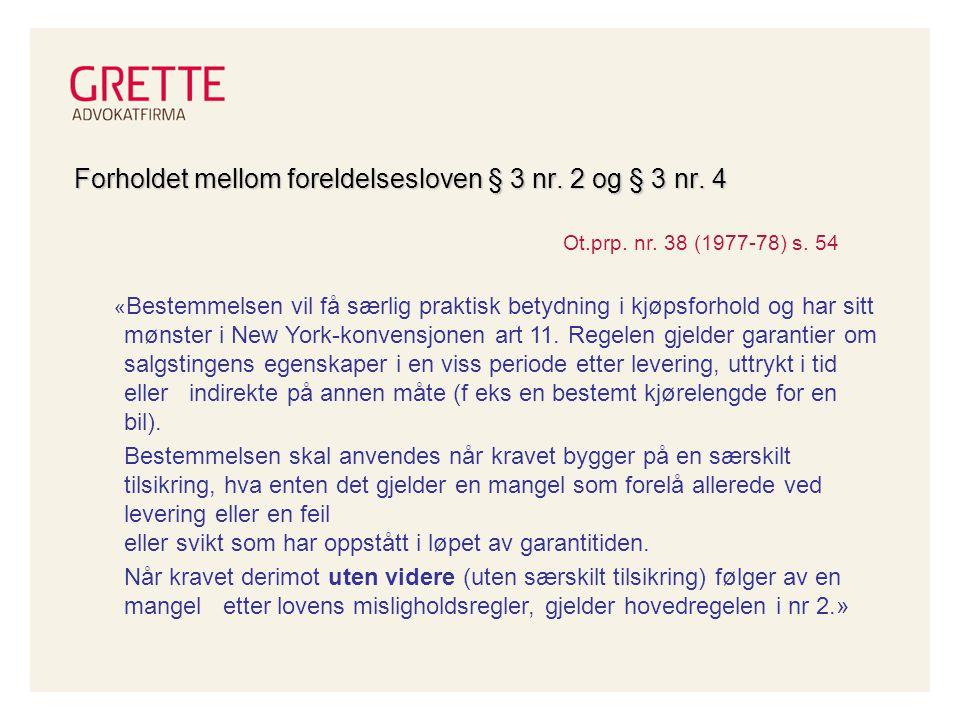 Forholdet mellom foreldelsesloven § 3 nr. 2 og § 3 nr. 4