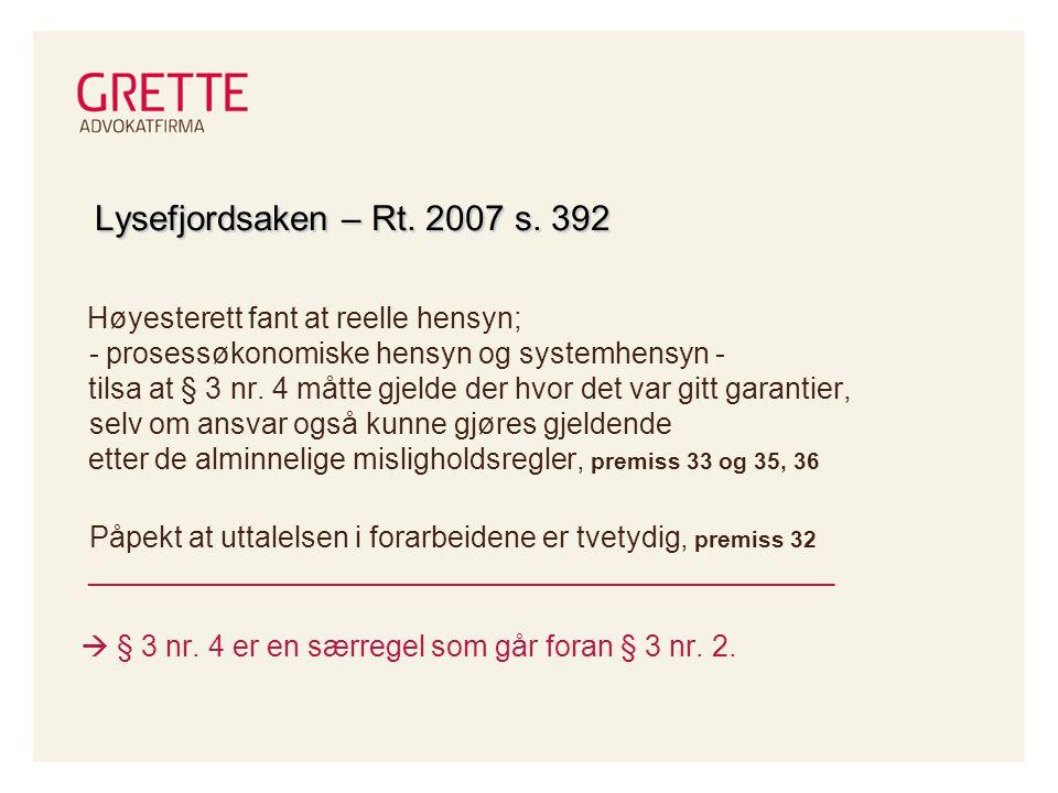 Lysefjordsaken – Rt. 2007 s. 392 Høyesterett fant at reelle hensyn; - prosessøkonomiske hensyn og systemhensyn -