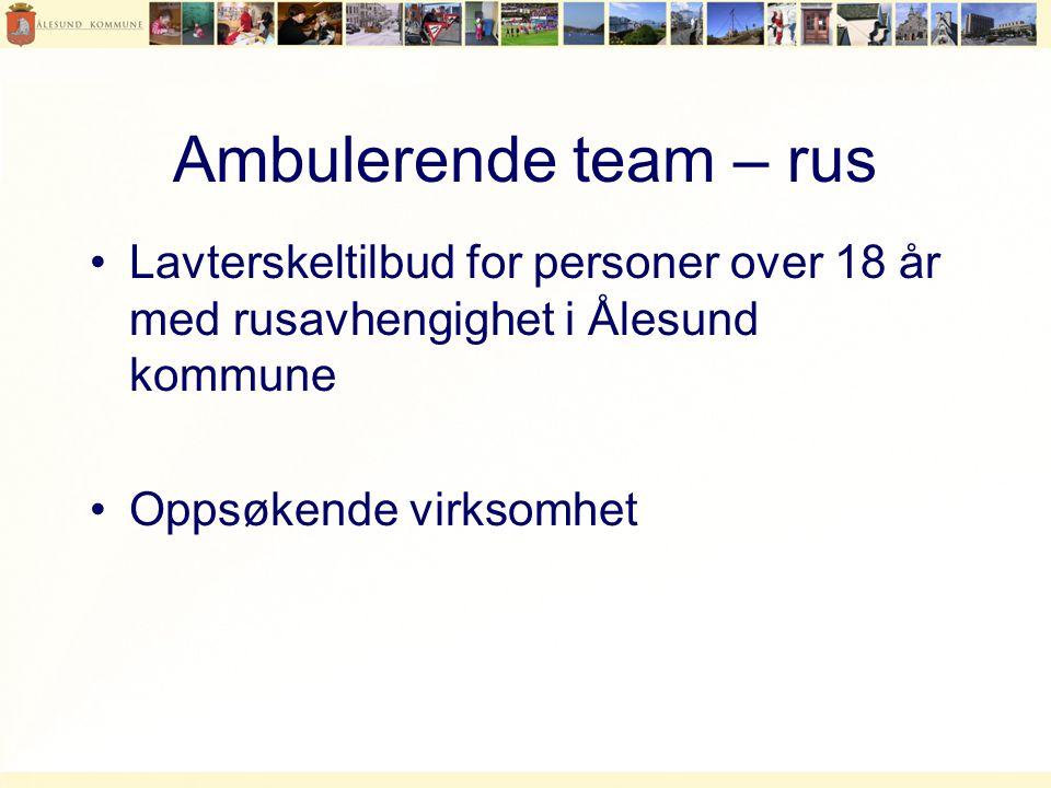 Ambulerende team – rus Lavterskeltilbud for personer over 18 år med rusavhengighet i Ålesund kommune.