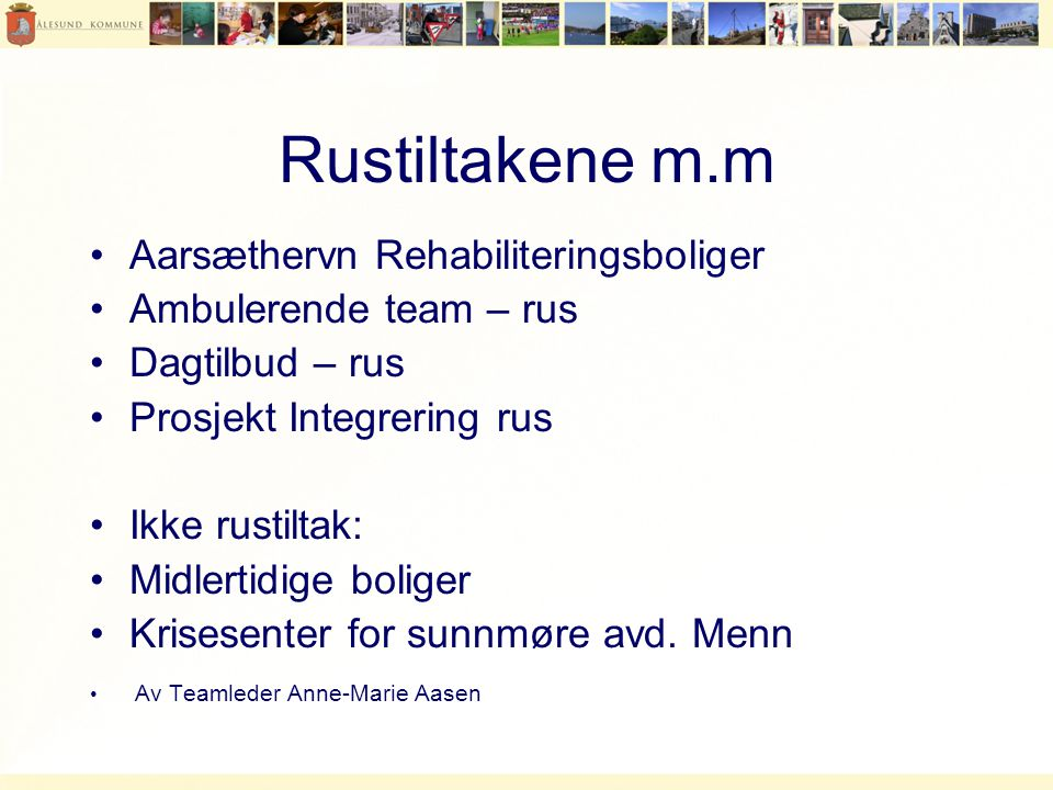 Rustiltakene m.m Aarsæthervn Rehabiliteringsboliger
