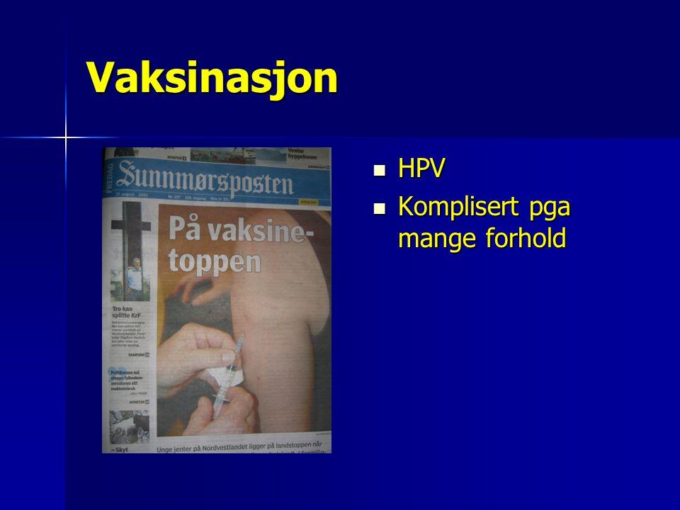 Vaksinasjon HPV Komplisert pga mange forhold