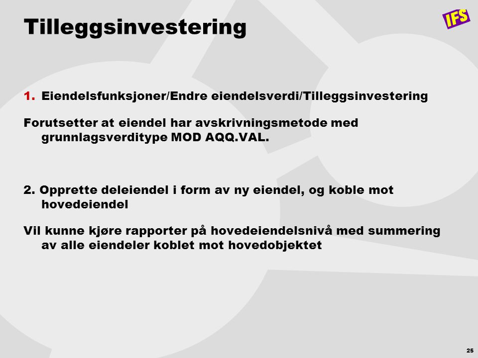Tilleggsinvestering Eiendelsfunksjoner/Endre eiendelsverdi/Tilleggsinvestering.