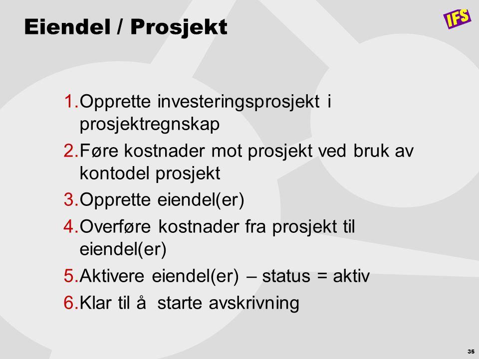 Eiendel / Prosjekt Opprette investeringsprosjekt i prosjektregnskap