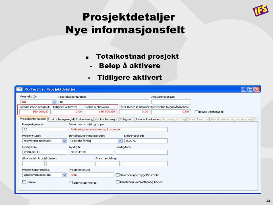 Prosjektdetaljer Nye informasjonsfelt