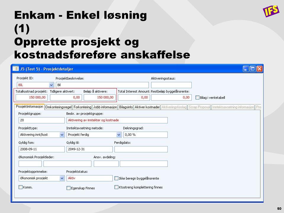 Enkam - Enkel løsning (1) Opprette prosjekt og kostnadsføreføre anskaffelse