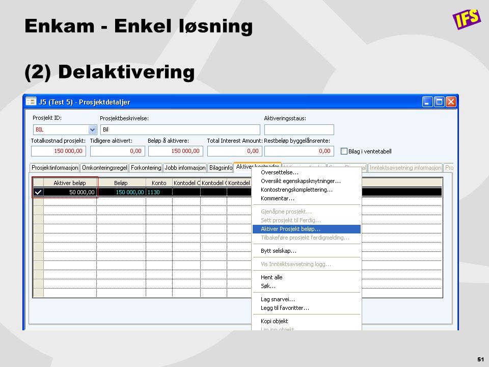 Enkam - Enkel løsning (2) Delaktivering