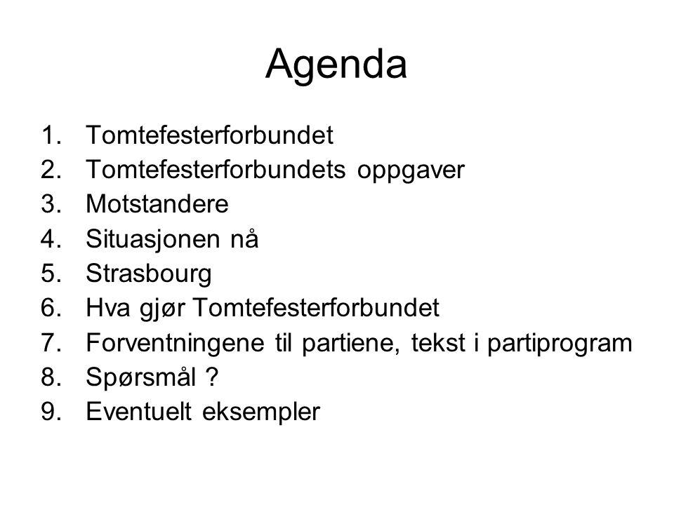 Agenda Tomtefesterforbundet Tomtefesterforbundets oppgaver Motstandere
